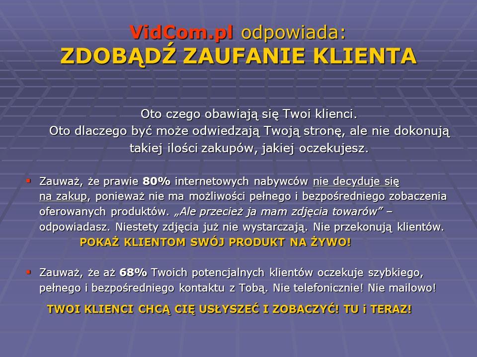 VidCom.pl odpowiada: ZDOBĄDŹ ZAUFANIE KLIENTA