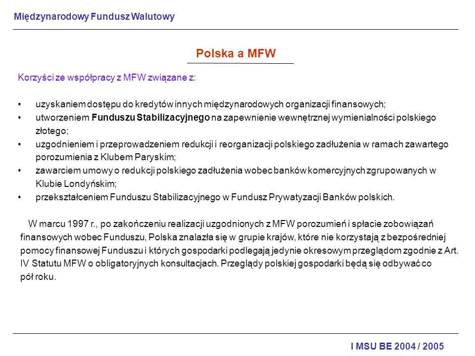 Polska a MFW Korzyści ze współpracy z MFW związane z: