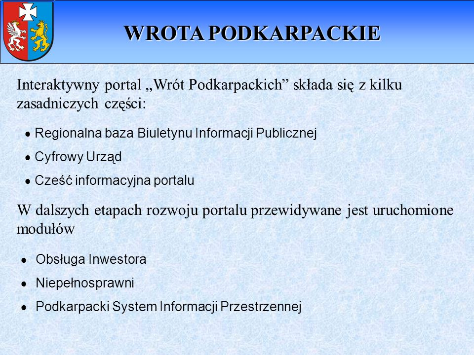 """WROTA PODKARPACKIE Interaktywny portal """"Wrót Podkarpackich składa się z kilku zasadniczych części:"""