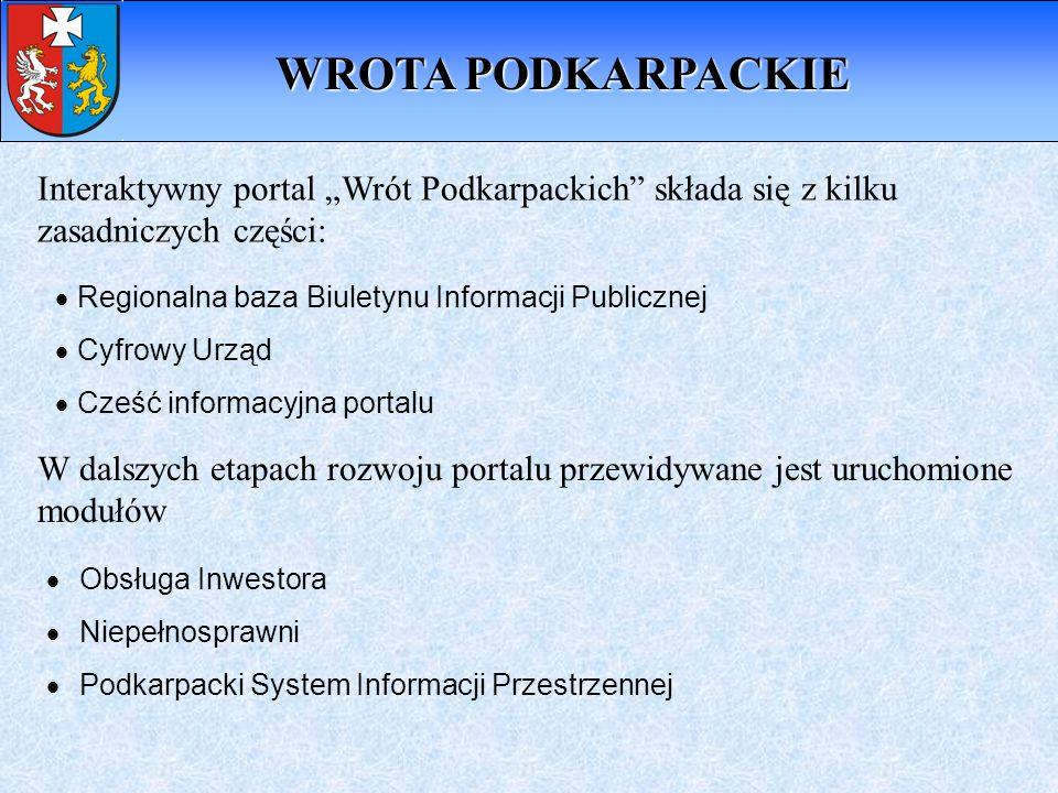 """WROTA PODKARPACKIEInteraktywny portal """"Wrót Podkarpackich składa się z kilku zasadniczych części: Regionalna baza Biuletynu Informacji Publicznej."""