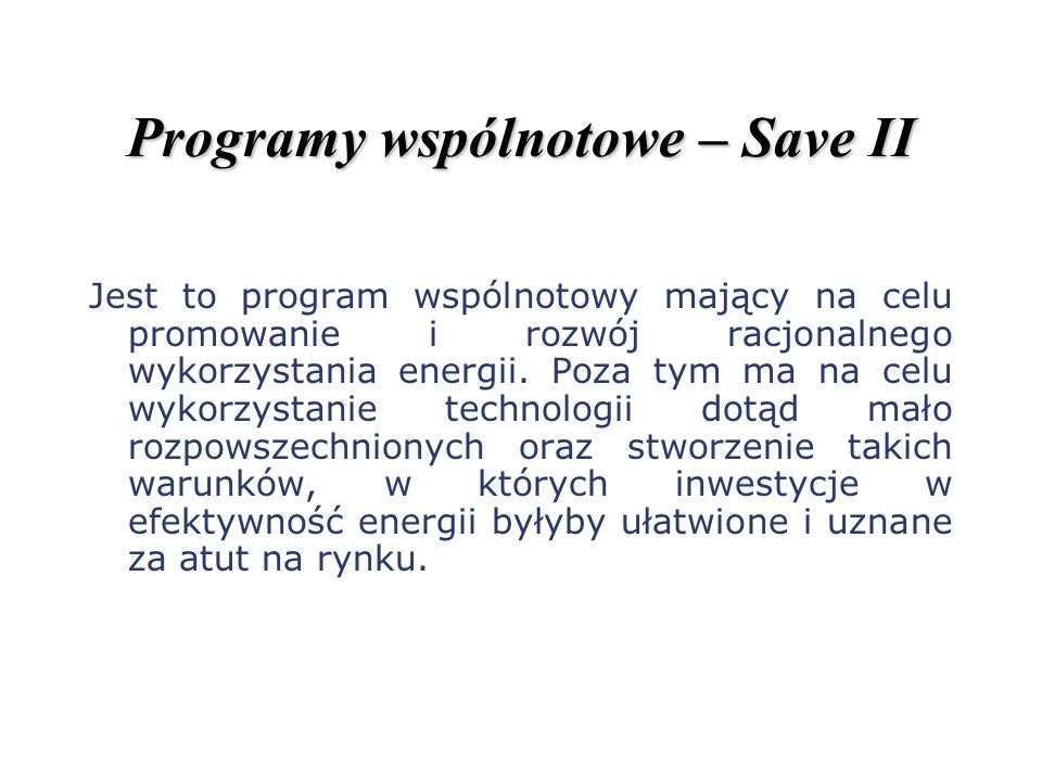 Programy wspólnotowe – Save II