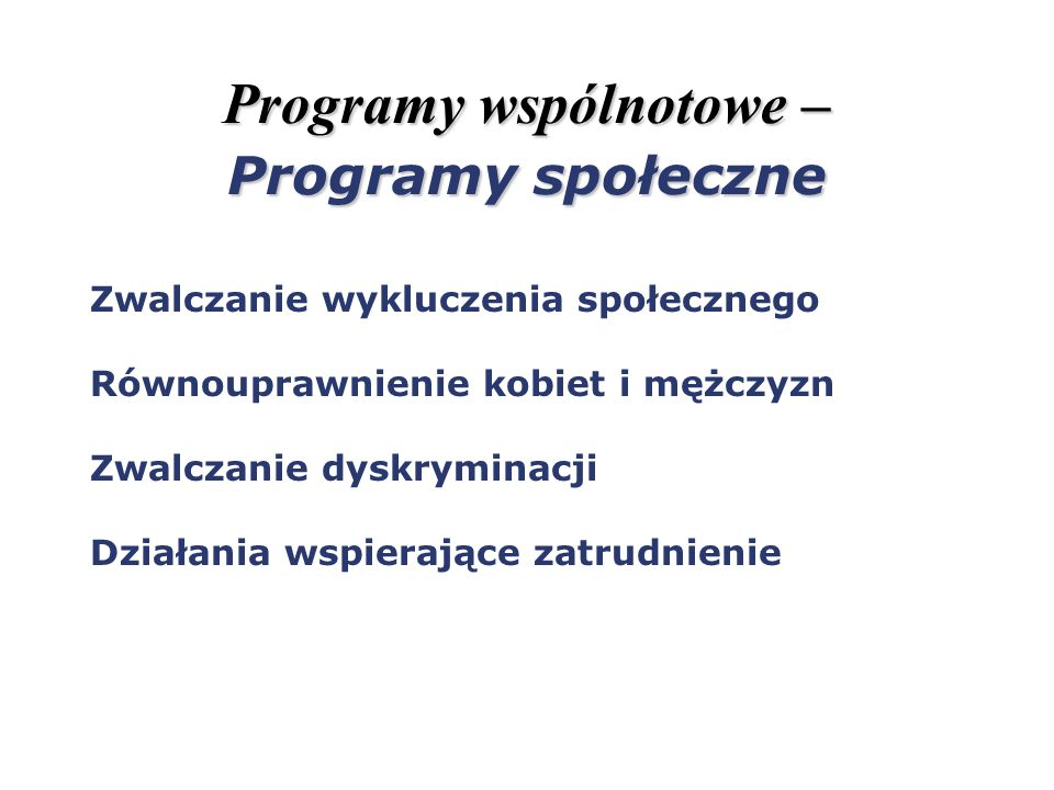Programy wspólnotowe – Programy społeczne