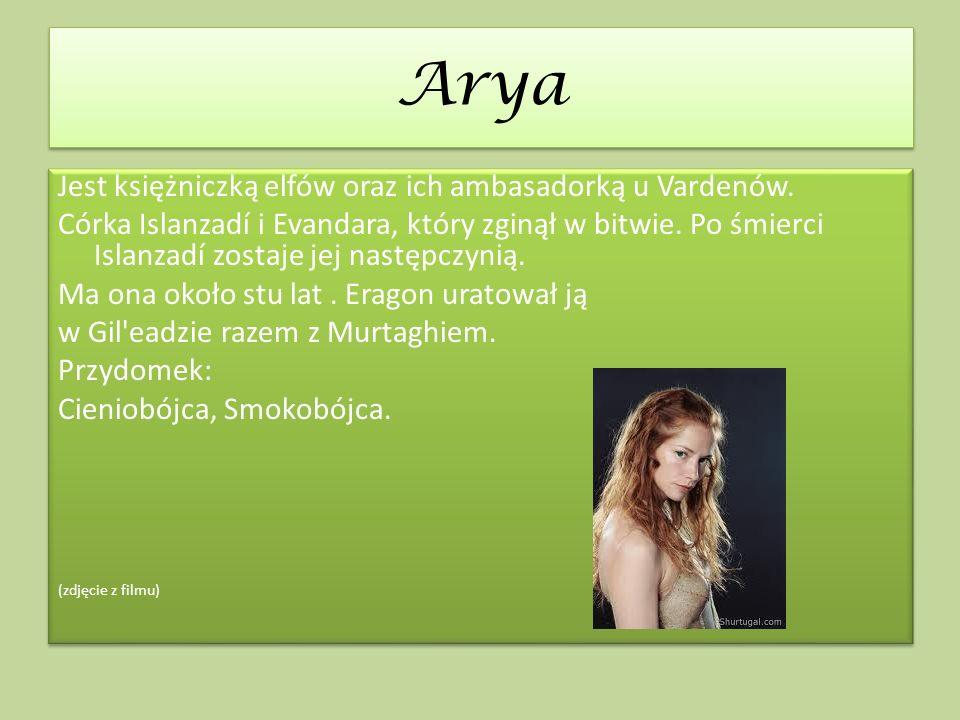 Arya Jest księżniczką elfów oraz ich ambasadorką u Vardenów.