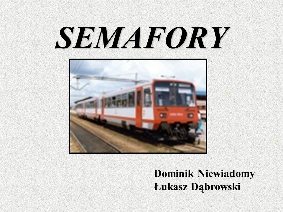 SEMAFORY Dominik Niewiadomy Łukasz Dąbrowski