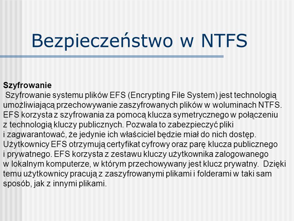 Bezpieczeństwo w NTFS Szyfrowanie