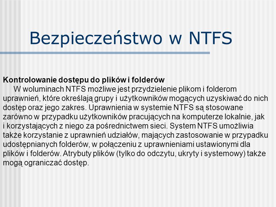 Bezpieczeństwo w NTFS Kontrolowanie dostępu do plików i folderów