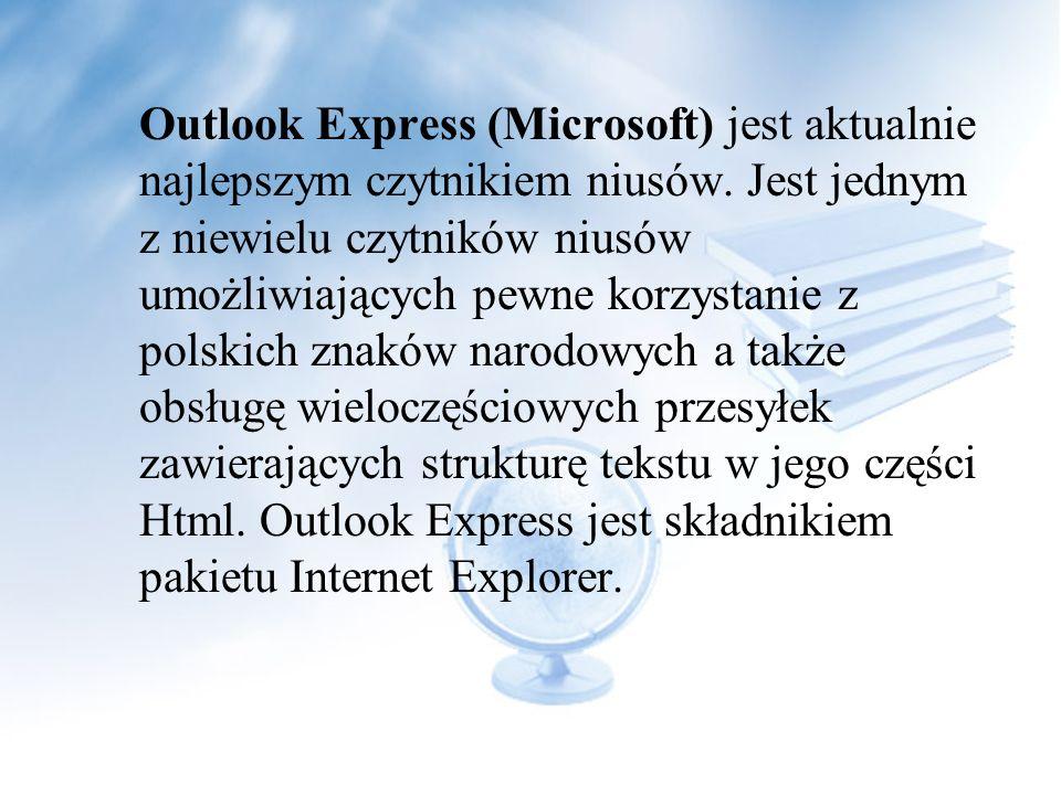 Outlook Express (Microsoft) jest aktualnie najlepszym czytnikiem niusów.