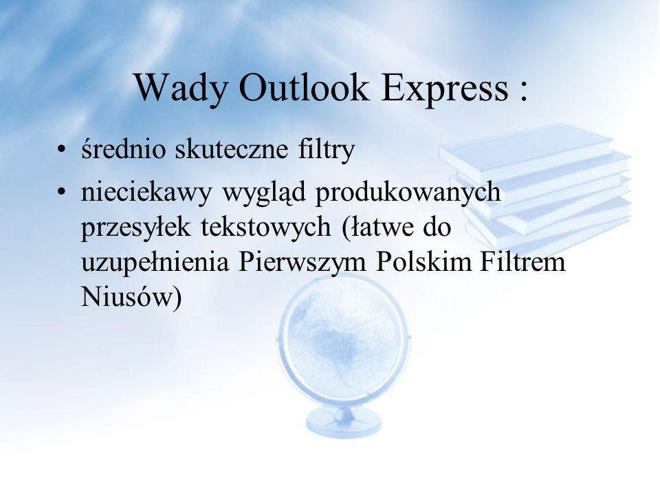 Wady Outlook Express : średnio skuteczne filtry