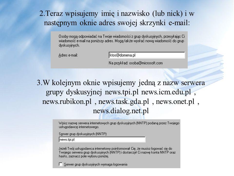 2.Teraz wpisujemy imię i nazwisko (lub nick) i w następnym oknie adres swojej skrzynki e-mail:
