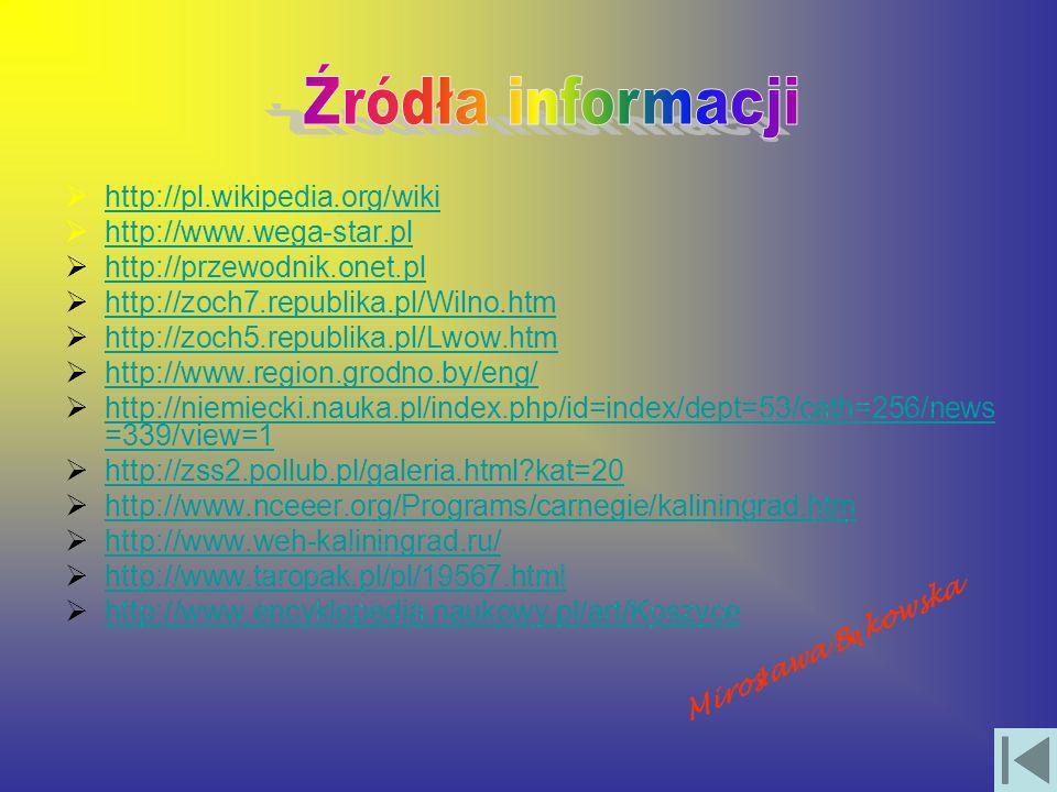 Źródła informacji http://pl.wikipedia.org/wiki http://www.wega-star.pl