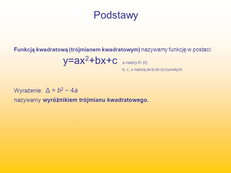 Podstawy Wyrażenie: Δ = b2 − 4a