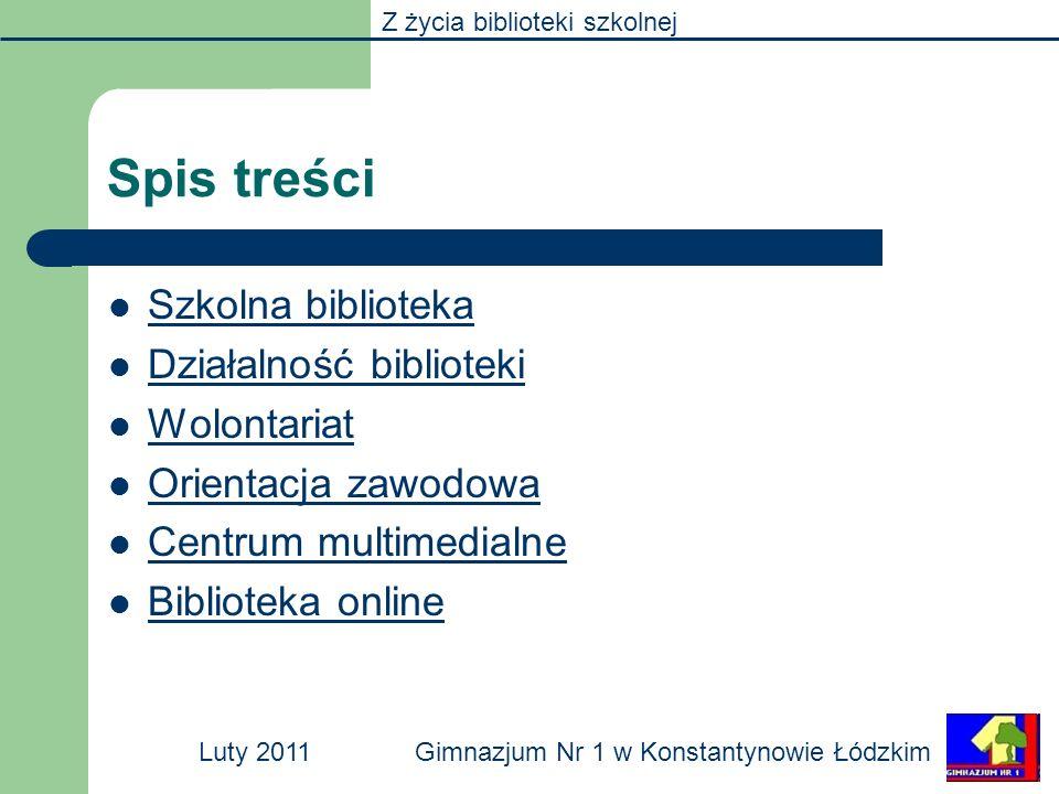 Spis treści Szkolna biblioteka Działalność biblioteki Wolontariat