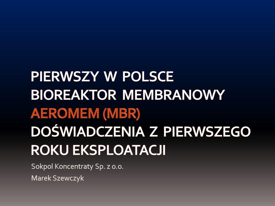 Pierwszy w Polsce bioreaktor membranowy AeroMem (MBR) doświadczenia z pierwszego roku EKSPLOATACJI