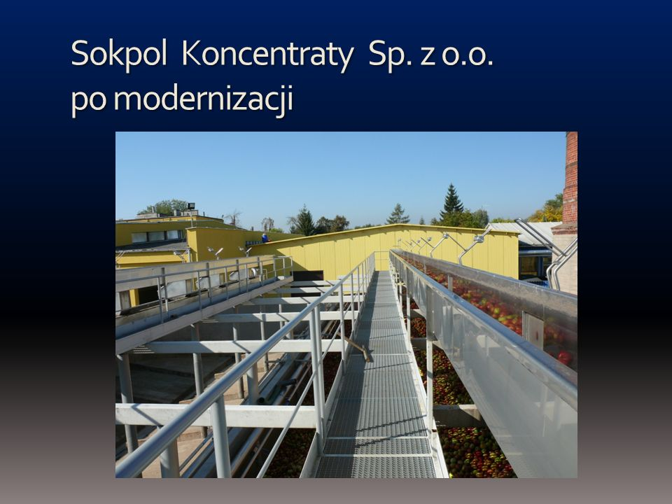 Sokpol Koncentraty Sp. z o.o. po modernizacji
