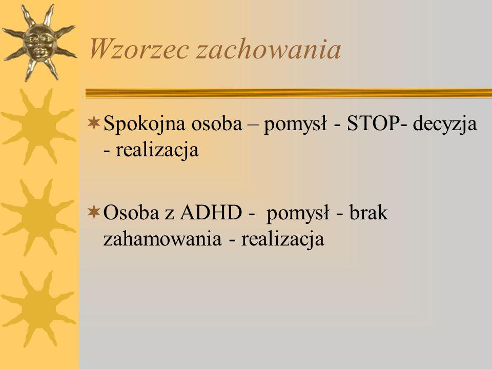 Wzorzec zachowaniaSpokojna osoba – pomysł - STOP- decyzja - realizacja.
