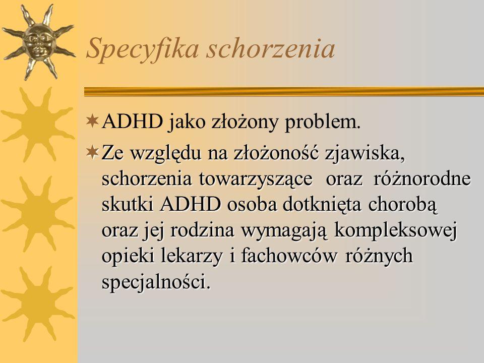 Specyfika schorzenia ADHD jako złożony problem.