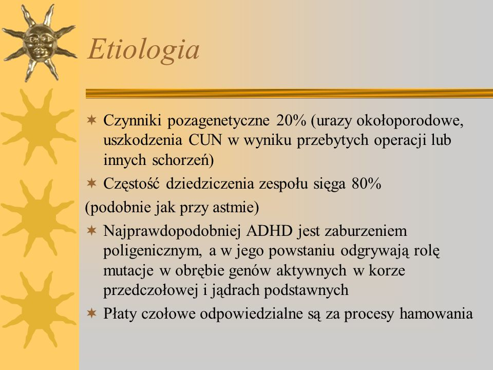 EtiologiaCzynniki pozagenetyczne 20% (urazy okołoporodowe, uszkodzenia CUN w wyniku przebytych operacji lub innych schorzeń)