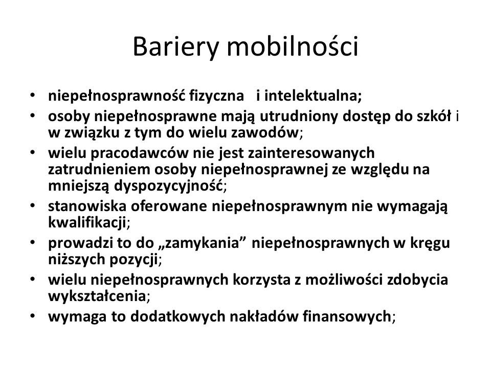 Bariery mobilności niepełnosprawność fizyczna i intelektualna;