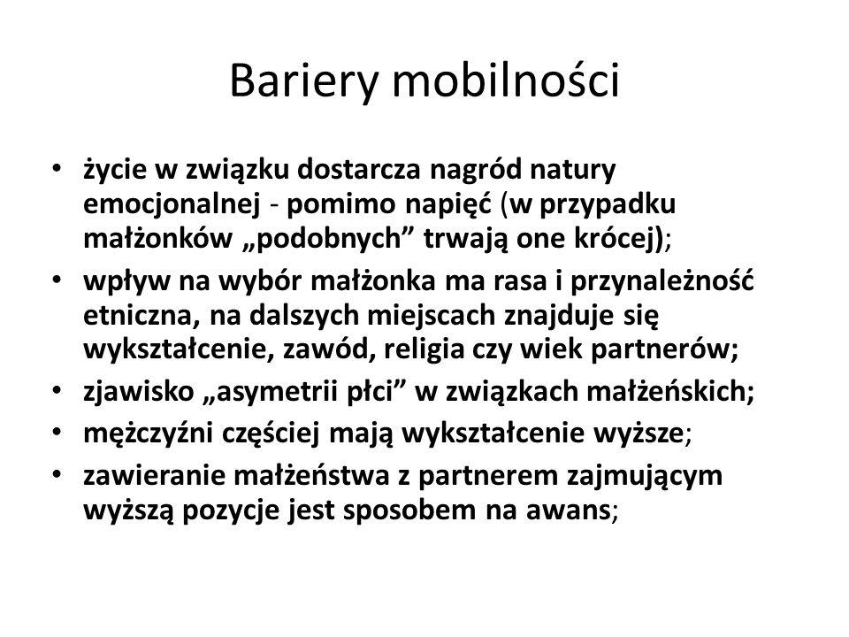 """Bariery mobilności życie w związku dostarcza nagród natury emocjonalnej - pomimo napięć (w przypadku małżonków """"podobnych trwają one krócej);"""