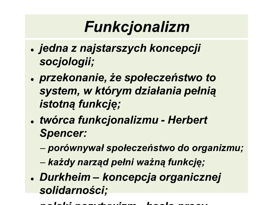 Funkcjonalizm jedna z najstarszych koncepcji socjologii;
