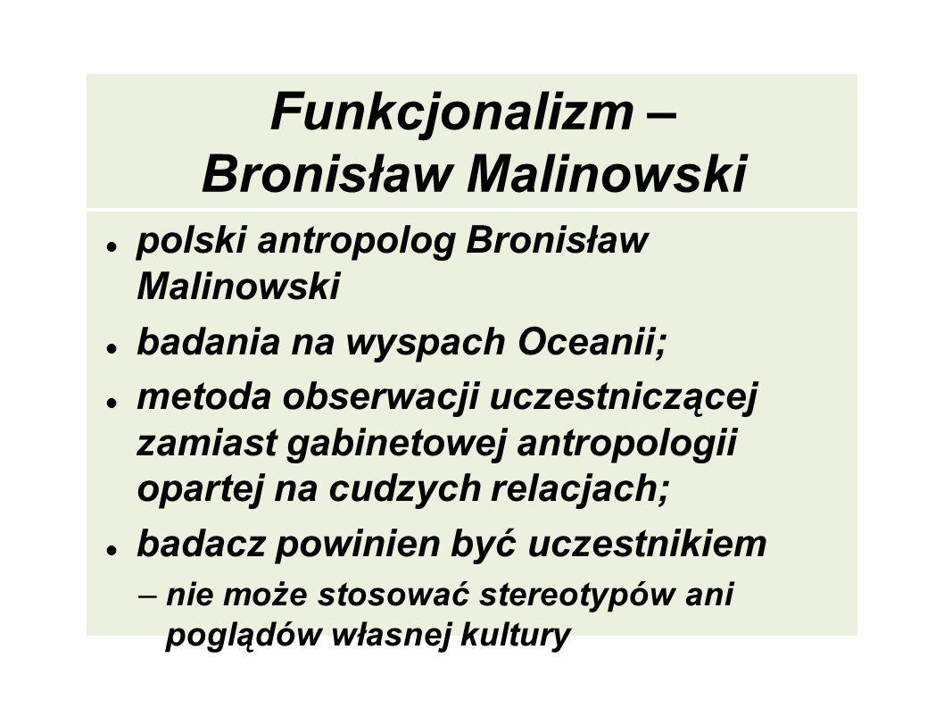 Funkcjonalizm – Bronisław Malinowski