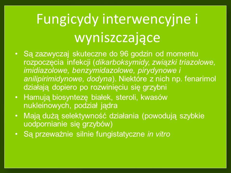Fungicydy interwencyjne i wyniszczające