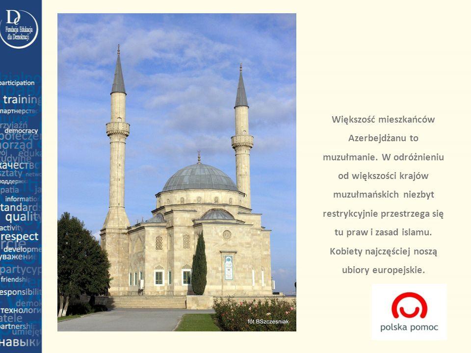 Większość mieszkańców Azerbejdżanu to muzułmanie