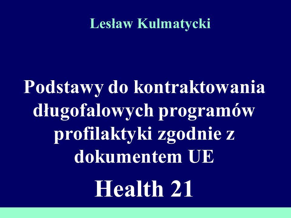 Lesław Kulmatycki Podstawy do kontraktowania długofalowych programów profilaktyki zgodnie z dokumentem UE.