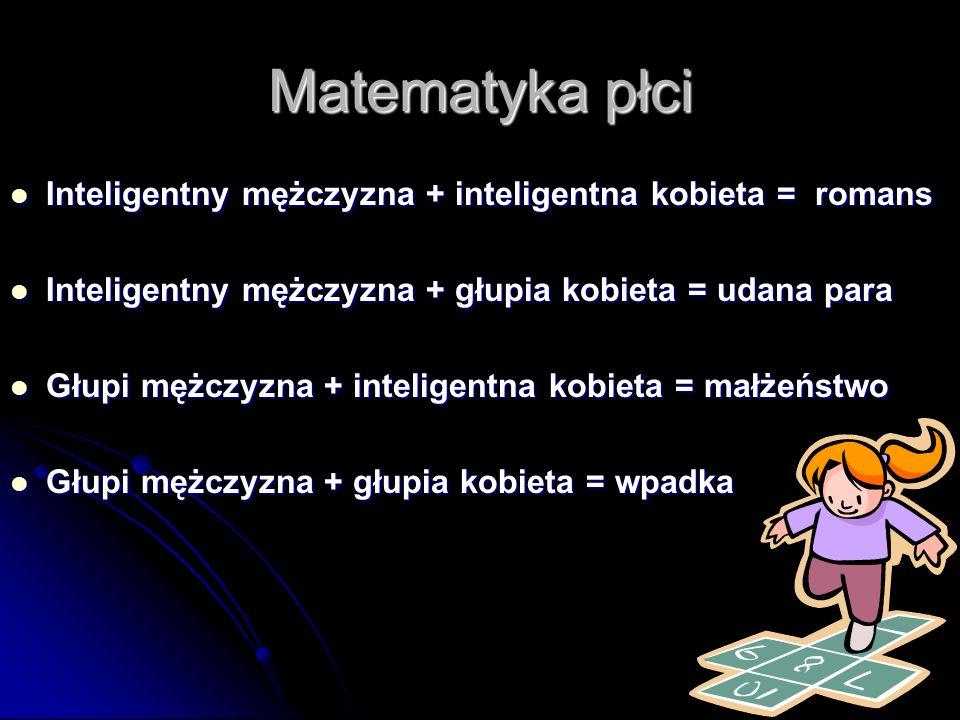 Matematyka płci Inteligentny mężczyzna + inteligentna kobieta = romans
