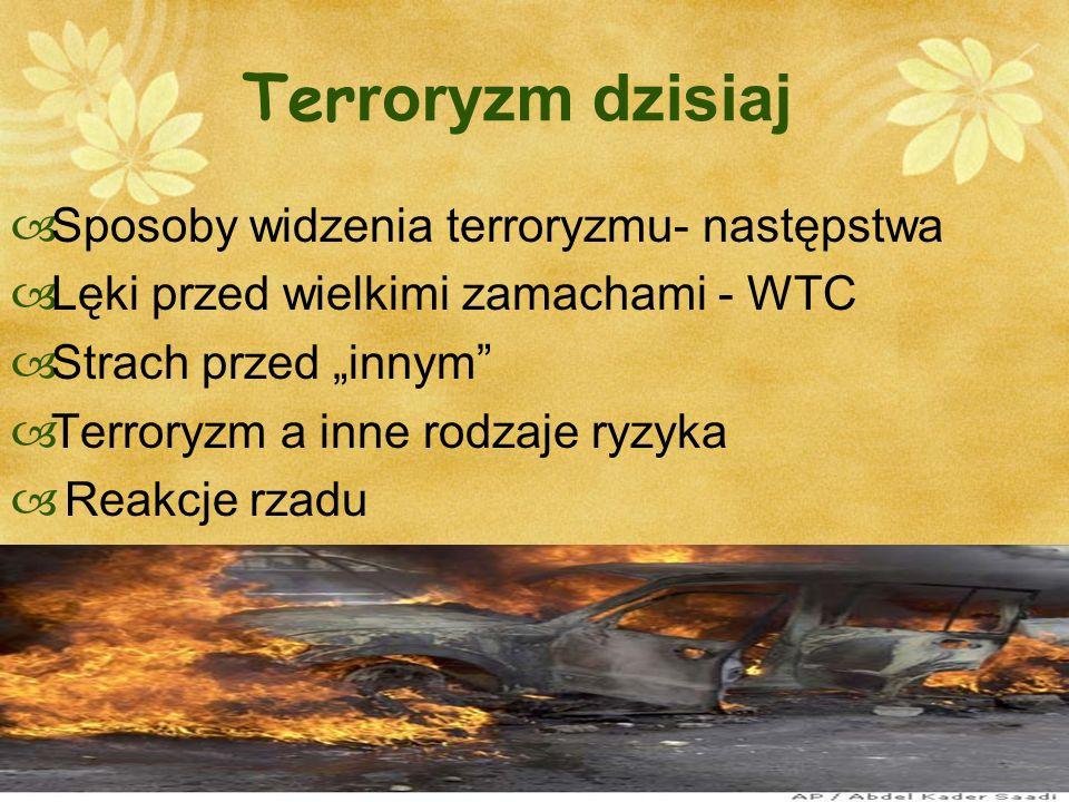 Terroryzm dzisiaj Sposoby widzenia terroryzmu- następstwa