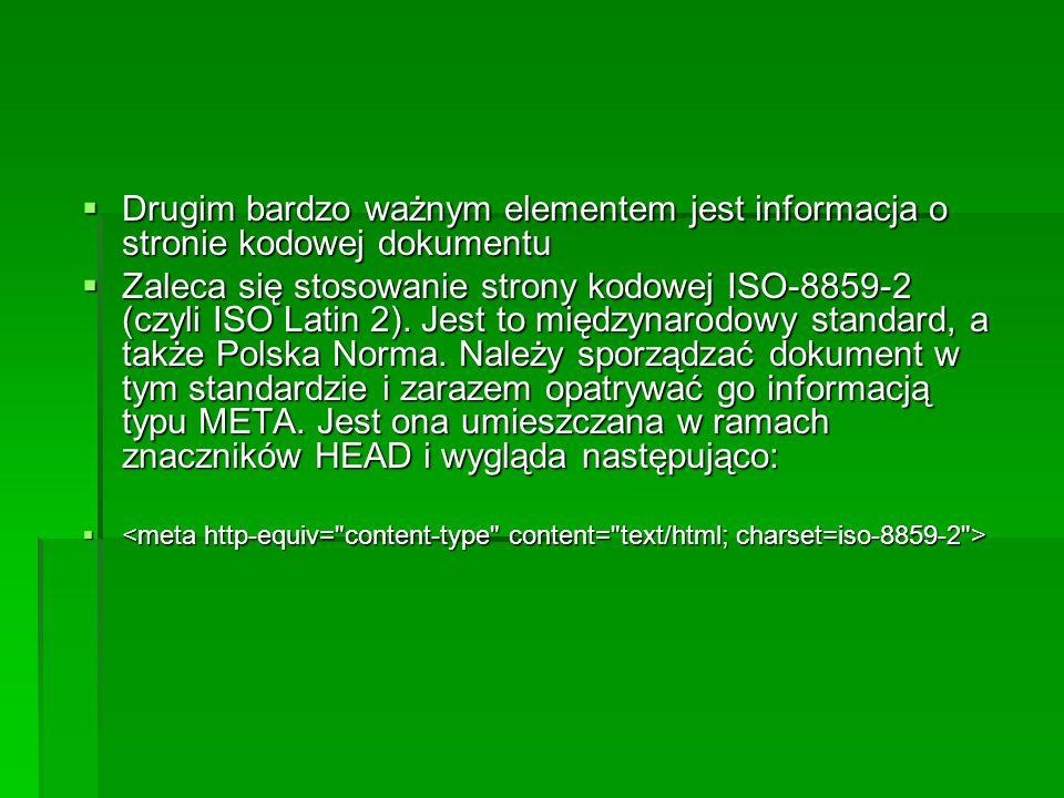 Drugim bardzo ważnym elementem jest informacja o stronie kodowej dokumentu