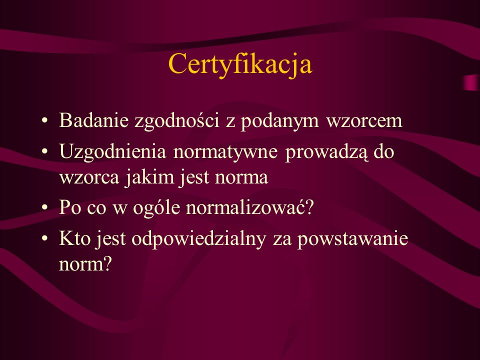 Certyfikacja Badanie zgodności z podanym wzorcem