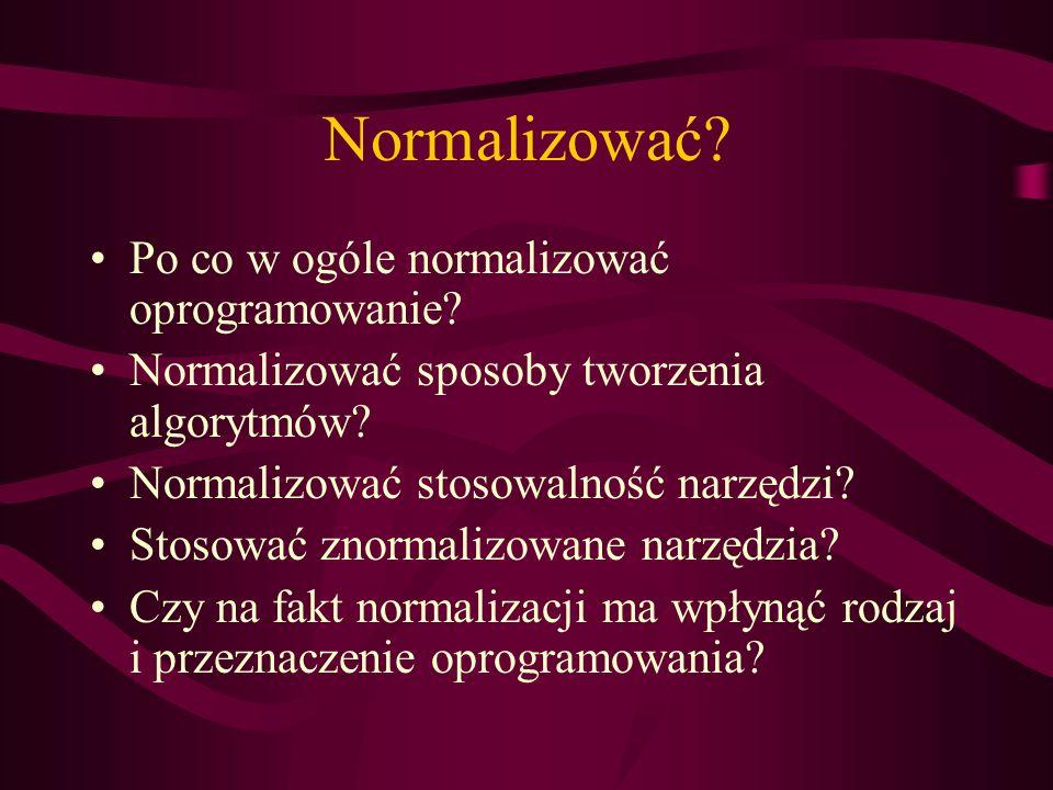 Normalizować Po co w ogóle normalizować oprogramowanie
