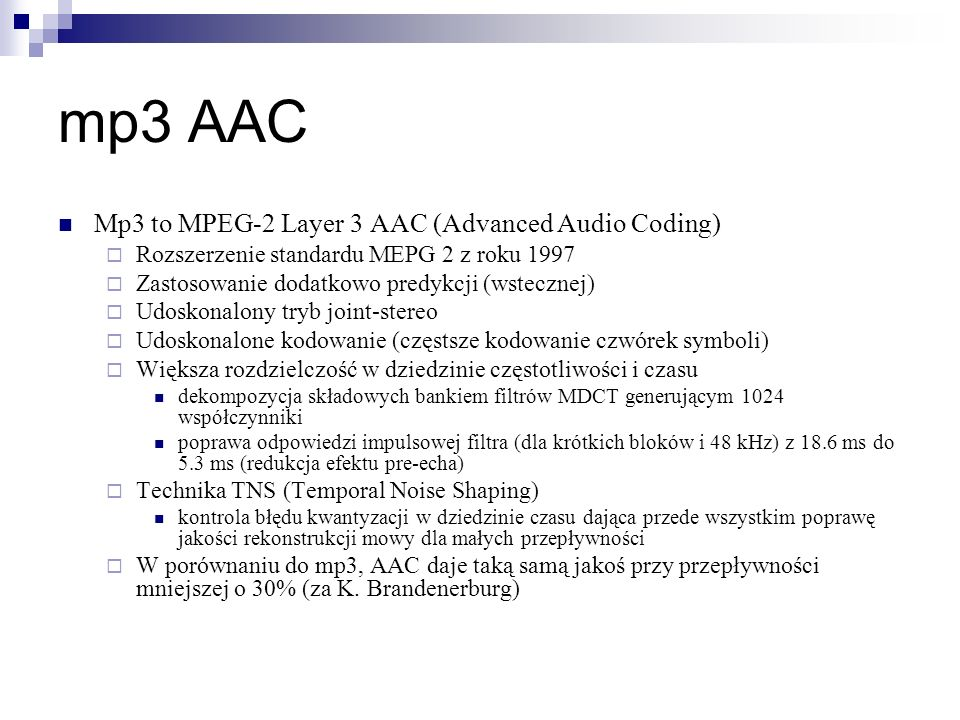 mp3 AAC Mp3 to MPEG-2 Layer 3 AAC (Advanced Audio Coding)
