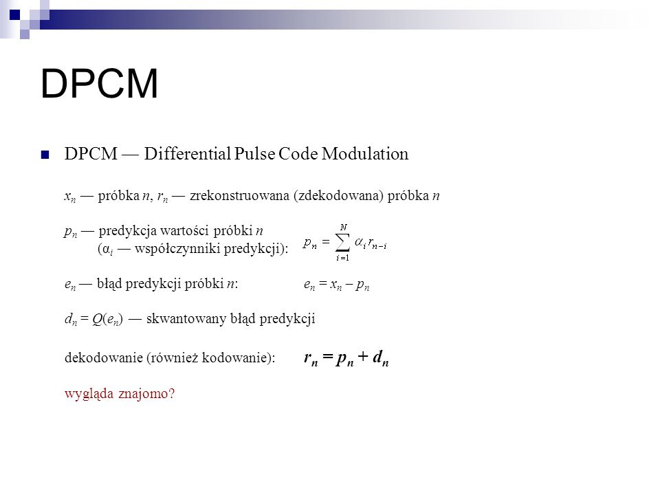 DPCM DPCM ― Differential Pulse Code Modulation