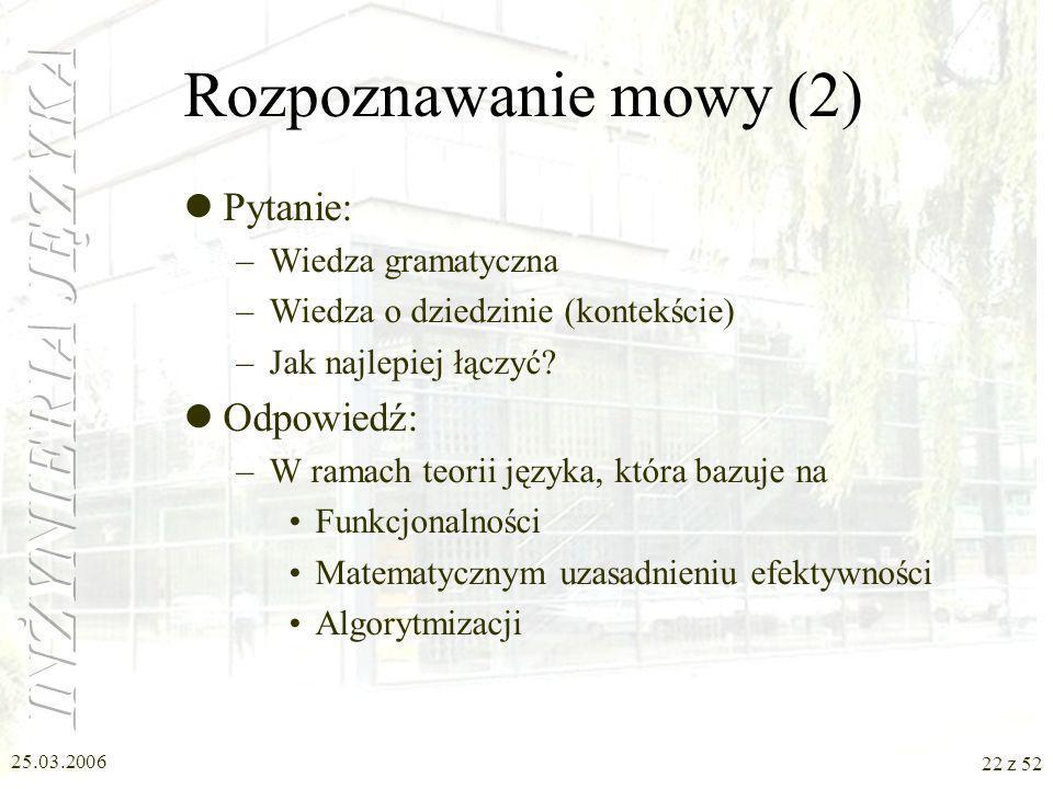 Rozpoznawanie mowy (2) Pytanie: Odpowiedź: Wiedza gramatyczna
