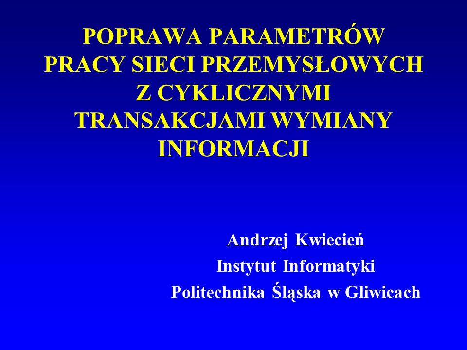 Andrzej Kwiecień Instytut Informatyki Politechnika Śląska w Gliwicach
