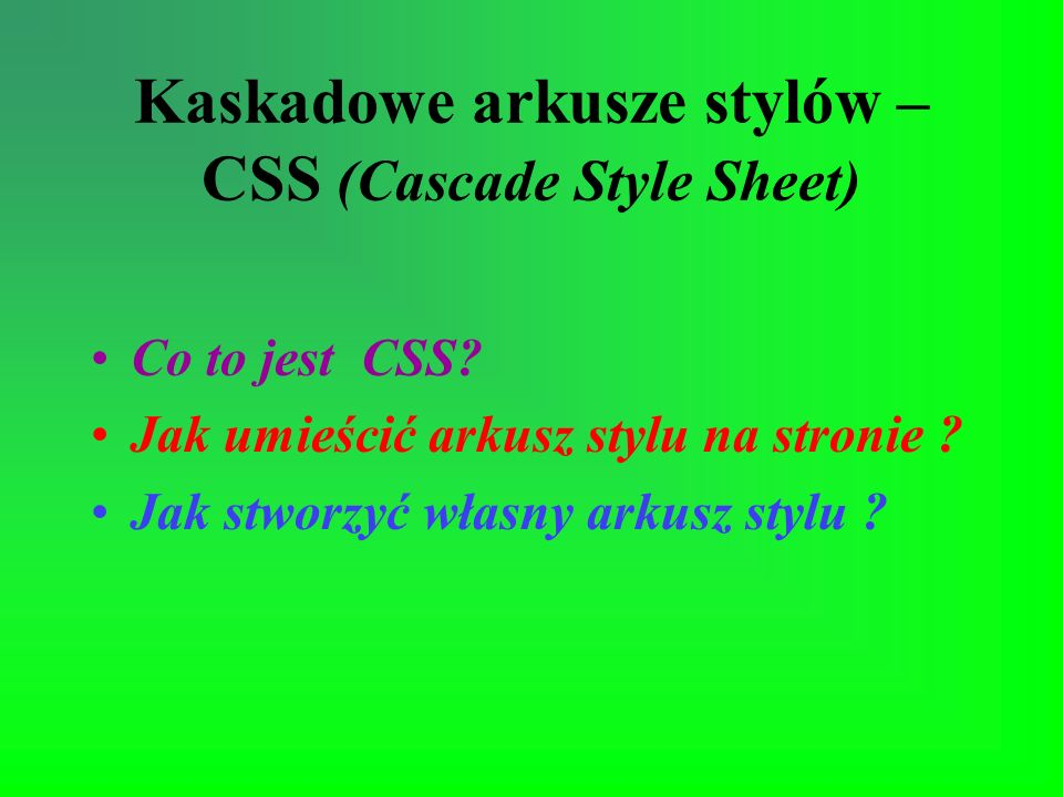 Kaskadowe arkusze stylów – CSS (Cascade Style Sheet)