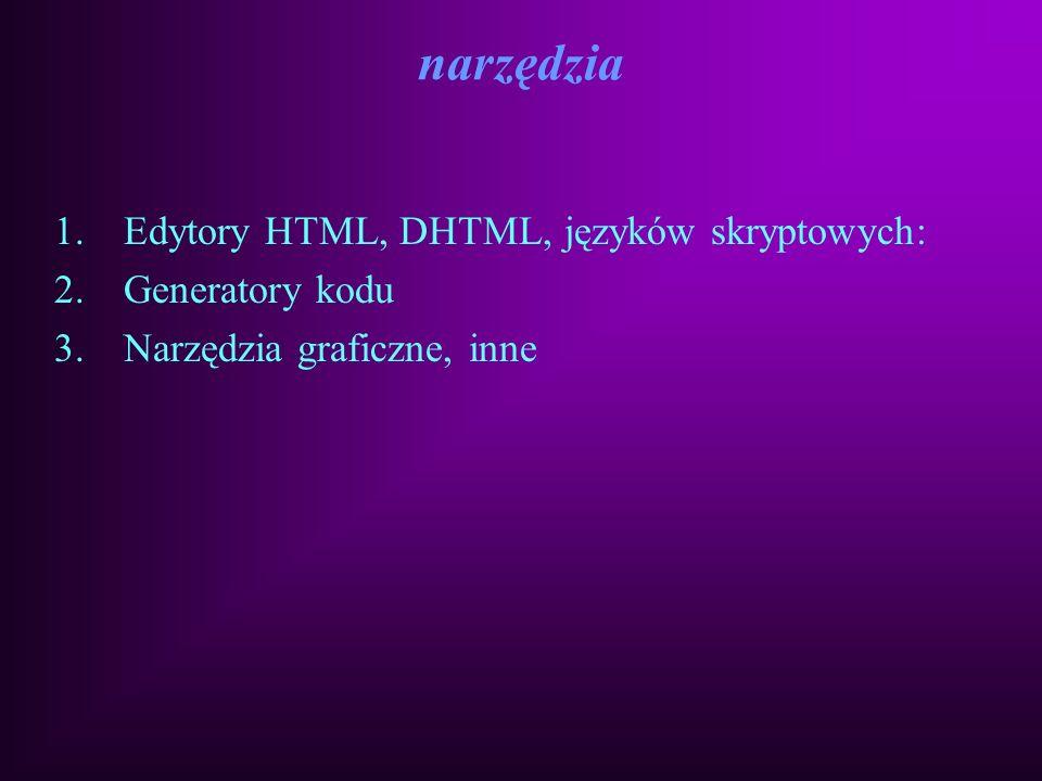narzędzia Edytory HTML, DHTML, języków skryptowych: Generatory kodu