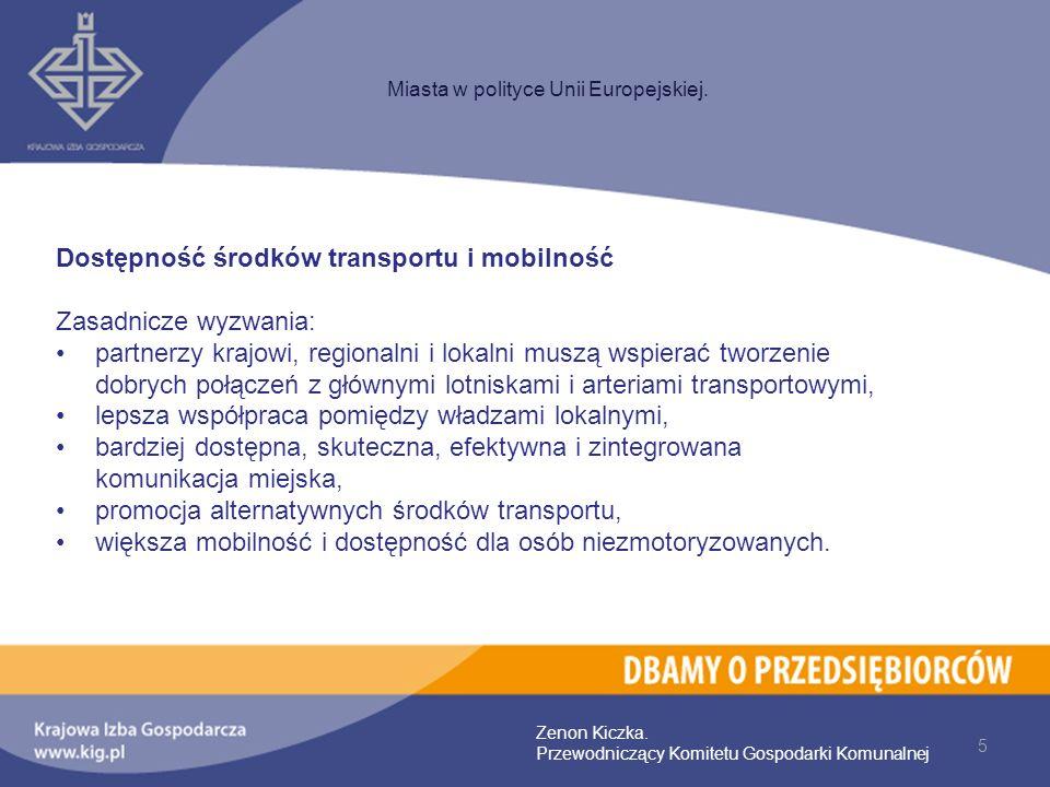 Dostępność środków transportu i mobilność Zasadnicze wyzwania:
