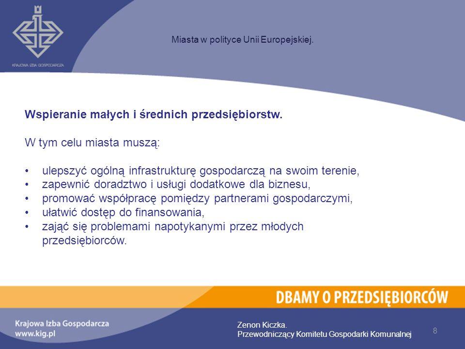 Wspieranie małych i średnich przedsiębiorstw. W tym celu miasta muszą: