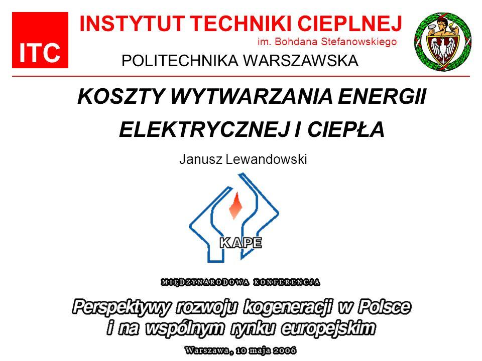 KOSZTY WYTWARZANIA ENERGII ELEKTRYCZNEJ I CIEPŁA
