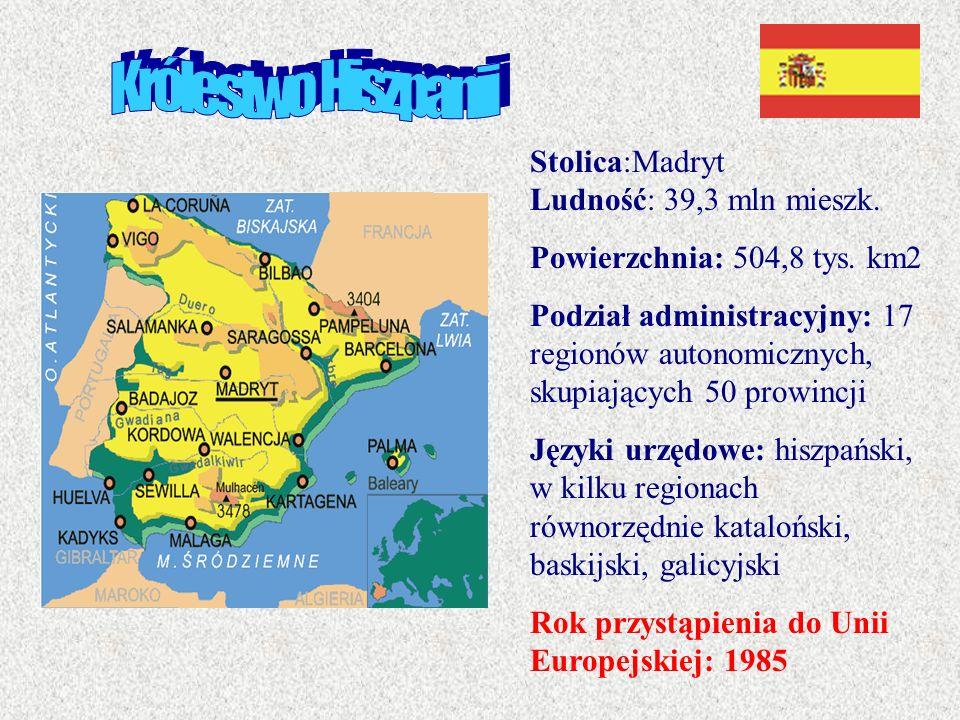 Królestwo Hiszpanii Stolica:Madryt Ludność: 39,3 mln mieszk.