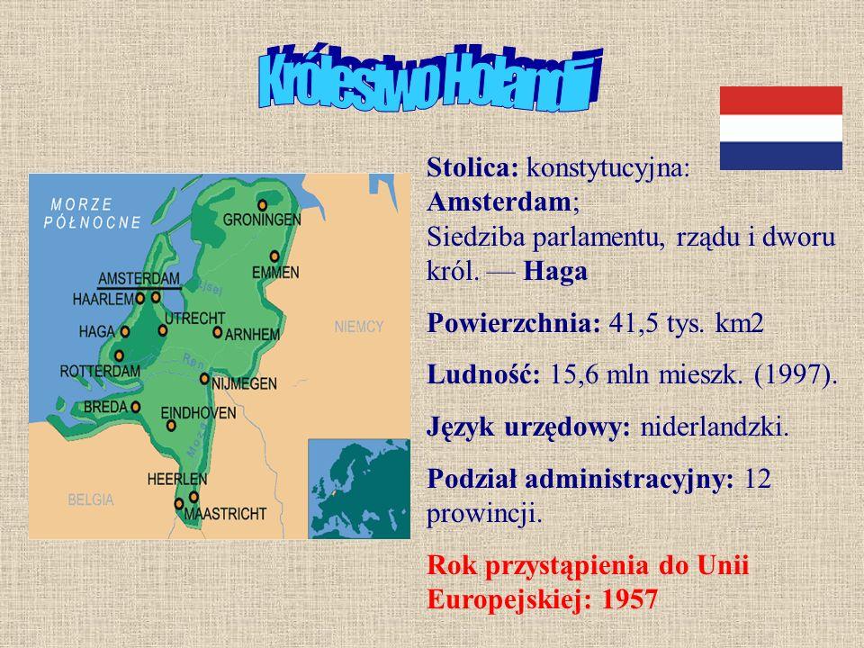 Królestwo Holandii Stolica: konstytucyjna: Amsterdam; Siedziba parlamentu, rządu i dworu król. — Haga.
