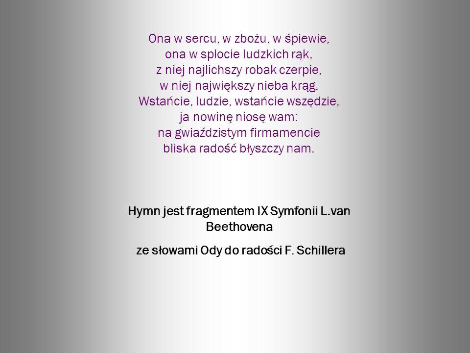 Hymn jest fragmentem IX Symfonii L.van Beethovena