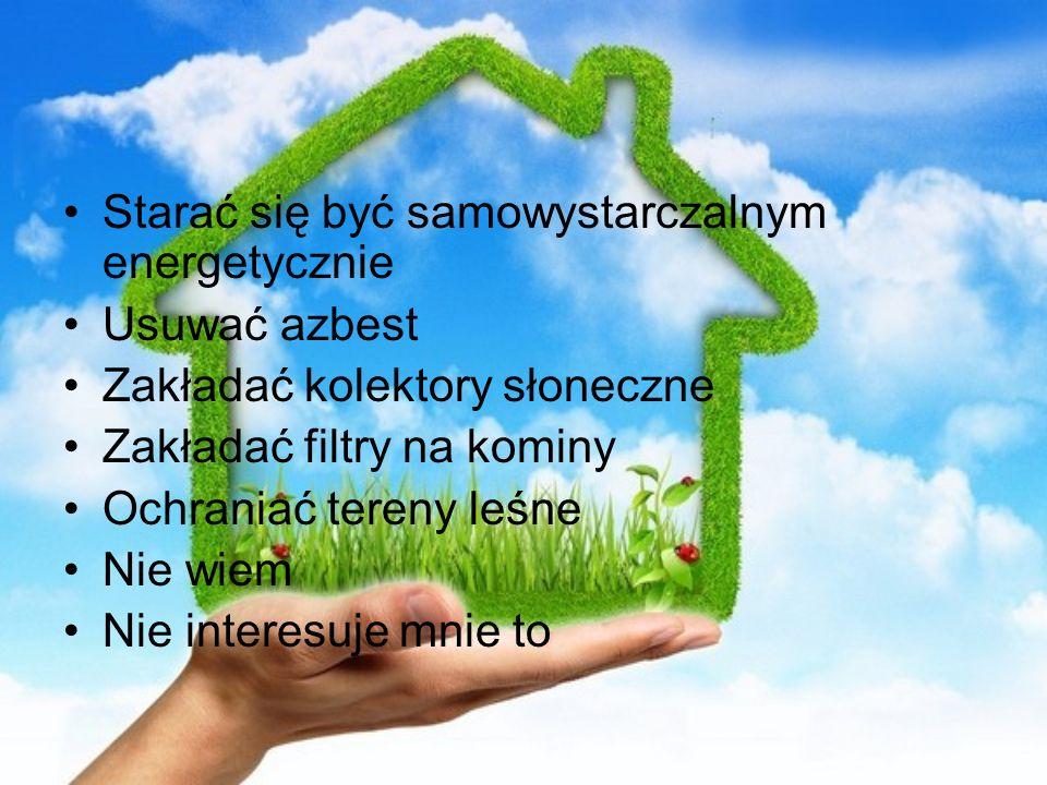 Starać się być samowystarczalnym energetycznie