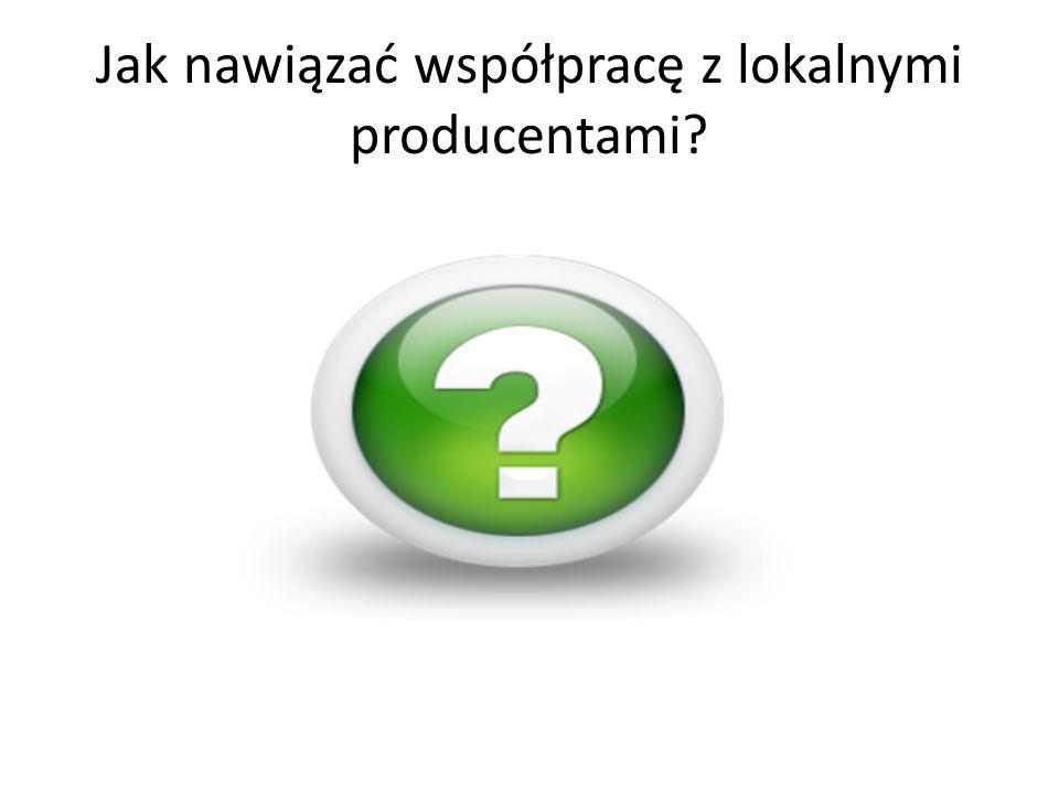 Jak nawiązać współpracę z lokalnymi producentami