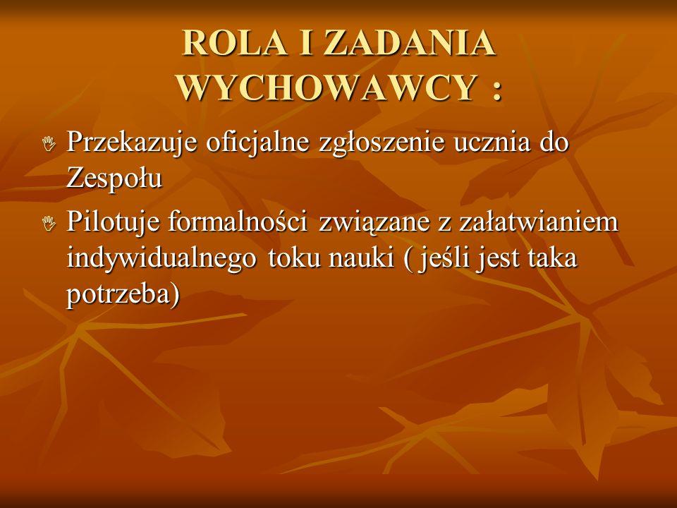 ROLA I ZADANIA WYCHOWAWCY :