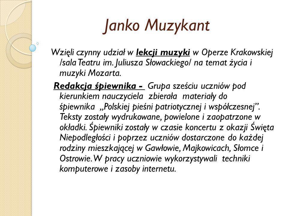 Janko MuzykantWzięli czynny udział w lekcji muzyki w Operze Krakowskiej /sala Teatru im. Juliusza Słowackiego/ na temat życia i muzyki Mozarta.