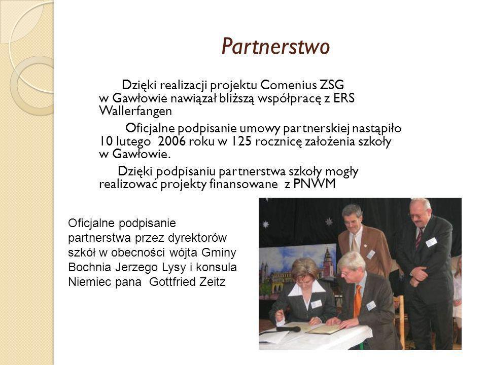 Partnerstwo Dzięki realizacji projektu Comenius ZSG w Gawłowie nawiązał bliższą współpracę z ERS Wallerfangen.
